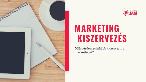 Miért érdemes kiszervezni a marketinged?